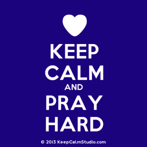 KeepCalmStudio.com-[Love-Heart]-Keep-Calm-And-Pray-Hard